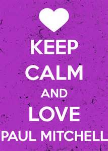 Keep Calm & Love Paul Mitchell